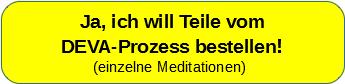 DEVA - Prozess einzelne Meditationen bestellen